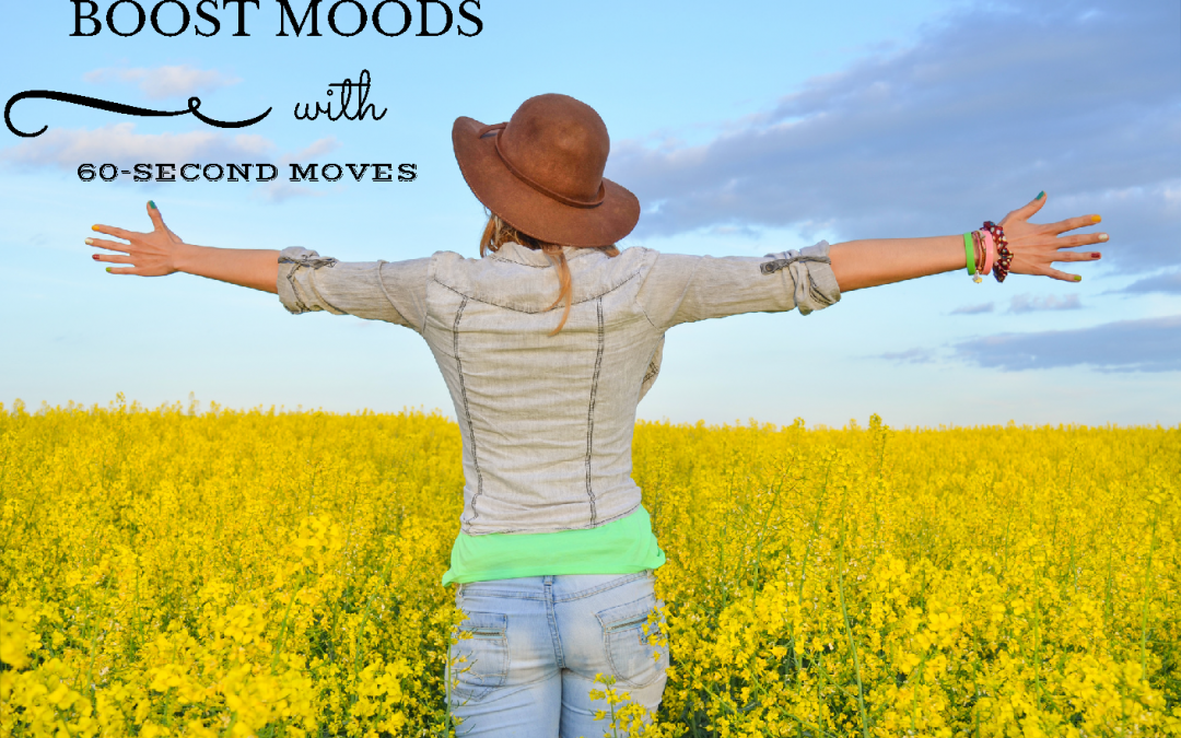 One-Minute Moves to Boost Your Mood (part 1 of 3)!